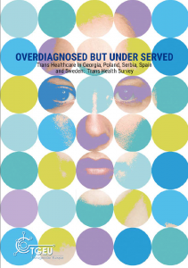 "The image shows the cover of the report. At the top is the title ""Overdiagnosed but Underserved"" in all-caps and dark blue. Under this title is the subtitle ""Trans Healthcare in Georgia, Poland, Serbia, Spain, and Sweden: Trans Health Survey. This text is in black, and smaller than the title. In the bottom left corner is the logo of TGEU - Transgender Europe in White. The background is the face of a person behind different coloured circles. The colours of the circles are blue, green, and purple."