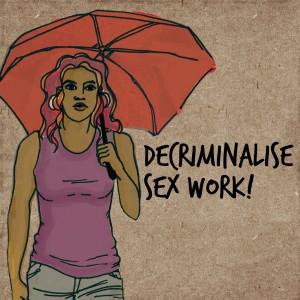 Decriminalise sex work!