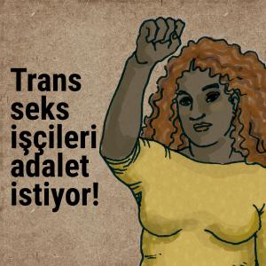 Trans seks işçileri adalet istiyor!