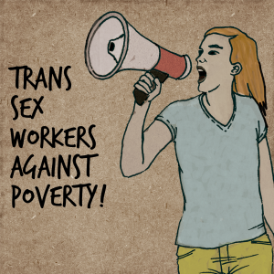 Trans Sex Workers Against Poverty!