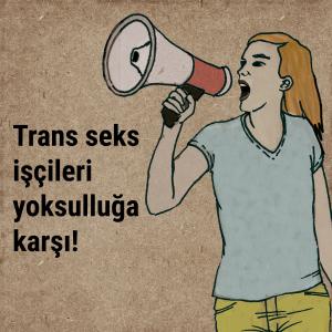 Trans seks işçileri yoksulluğa karşı!