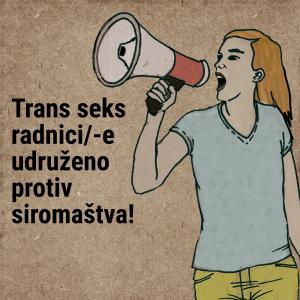 Trans seks radnici/-e udruženo protiv siromaštva!