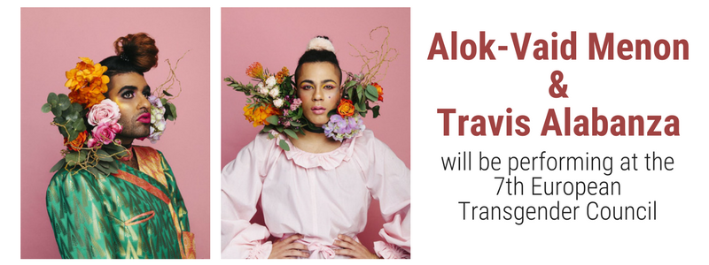 "The banner shows a photo of Alok-Vaid Menon and Travis Alabanza. The text reads ""Alok-Vaid Menon and Travis Alabanza will be performing at the 7th European Transgender Council"""