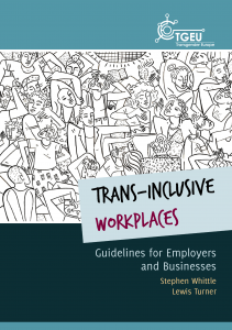 Small Thumbnail. Image of front cover. Black & white drawing of many people squashed into a small space. Text: Trans-Inclusive Workplaces. Guideliens for Employers & Businesses.Stephen Whittle. Lewis Turner.