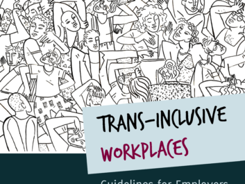 Front cover. Black & white drawing of many people squashed into a small space. Text: Trans-Inclusive Workplaces. Guideliens for Employers & Businesses.Stephen Whittle. Lewis Turner.