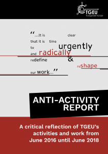 "Cover of TGEU Activity Report. Main colours are gray and red. There is the text ""it is clear that it is time to urgently and radically redefine & reshape our work"" is on the cover."