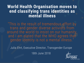"white text on blue: ""This is the result of tremendous effort by trans and gender diverse activists from around the world to insist on our humanity, and I am elated that the WHO agrees that gender identity is not a mental illness."""