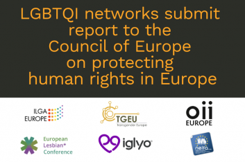 "Image shows logos of 6 European LGBTQI networks and the text read ""LGBTQI networks submit report to the Council of Europe on protecting human rights in Europe"""