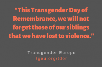 "Orange text on dark gray background, ""this Transgender Day of Remembrance we will not forget those of our siblings that we have lost to violence."""